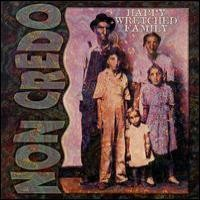 Purchase Non Credo - Happy Wretched Family
