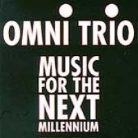Purchase Omni Trio - Music for the Next Millennium