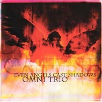 Purchase Omni Trio - Even Angels Cast Shadows
