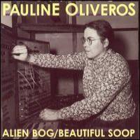 Purchase Pauline Oliveros - Alien Bog