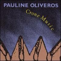 Purchase Pauline Oliveros - Crone Music