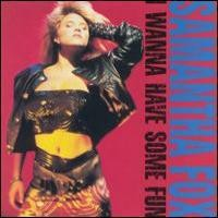 Purchase Samantha Fox - I Wanna Have Some Fun
