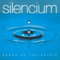 Purchase Silencium - Songs Of The Spirit