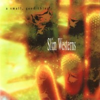 Purchase A Small Good Thing - Slim Westerns