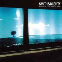 Purchase Smith & Mighty - Big World Small World