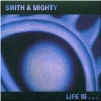 Purchase Smith & Mighty - Life Is