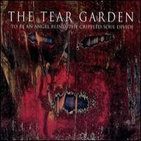 Purchase The Tear Garden - To Be an Angel Blind, the Crippled Soul Divide
