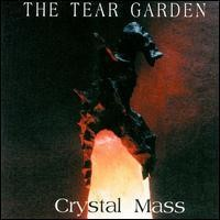 Purchase The Tear Garden - Crystal Mass