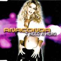 Purchase Anaconda - I Need A Hero (Maxi)