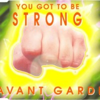 Purchase Avant Garde - You Got To Be Strong