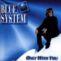 Purchase Blue System - Only With You (Single)