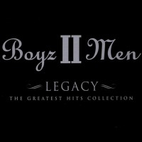 Purchase Boyz II Men - Legacy - The Greatest Hits Collection
