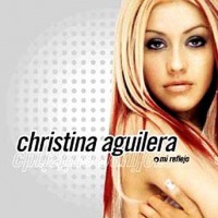 Purchase Christina Aguilera - Mi Reflejo (Rare Spanish Import)