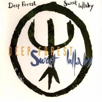 Purchase Deep Forest - Sweet Lullaby Ep