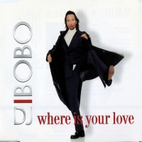 Purchase DJ Bobo - Where Is Your Love