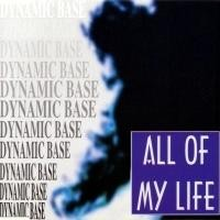 Purchase Dynamic Base - All Of My Life (Single)