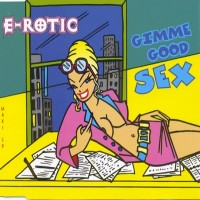 Purchase E-Rotic - Gimme Good Sex