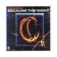 Purchase Jan Wayne - Because The Night (Single)