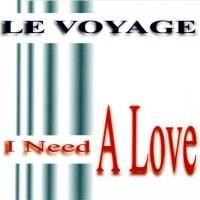 Purchase Le Voyage - I Need A Love