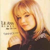 Purchase LeAnn Rimes - How Do I Live (MCD)