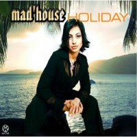 Purchase MAD'HOUSE - Holiday (Ripped By Maxi World)
