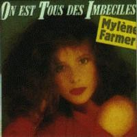 Purchase Mylene Farmer - On Est Tous Des Imbeciles (Single)