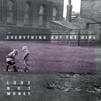 Purchase Everything But The Girl - Love Not Money