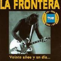 Purchase La Frontera - 20 Anos Y 1 Dia
