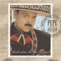 Purchase Pepe Aguilar - Historias de Mi Tierra