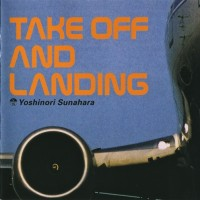 Purchase Yoshinori Sunahara - Take Off And Landing