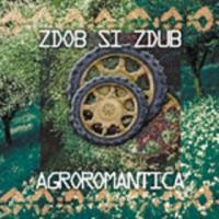 Purchase Zdob Si Zdub - Agroromantica