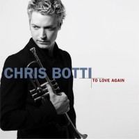 Purchase Chris Botti - To Love Again