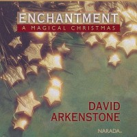 Purchase David Arkenstone - Enchantment: A Magical Christmas