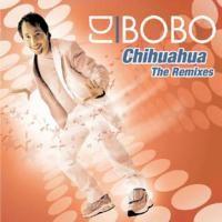 Purchase DJ Bobo - Chihuahua (Remix)