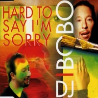 Purchase DJ Bobo - Hard To Say I'm Sorry (CDS)