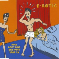 Purchase E-Rotic - Max Don't Have Sex With Your Ex (UK Single)