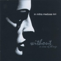 Purchase In Mitra Medusa Inri - Without A View Of Things