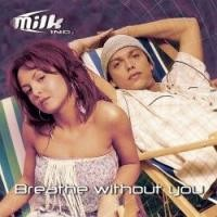 Purchase Milk Inc. - Breathe Without You (Single)