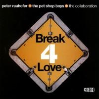 Purchase Peter Rauhofer  &+ Pet Shop Boys - Break 4 Love (Part 2) (Maxi)