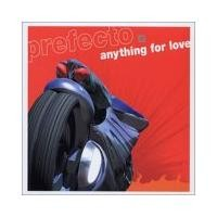 Purchase Prefecto - Anything For Love (Single)