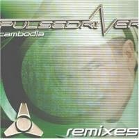 Purchase Pulsedriver - Cambodia (Remixes) (Vinyl)