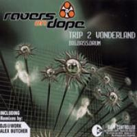 Purchase Ravers On Dope - Trip 2 Wonderland Retail (Maxi)