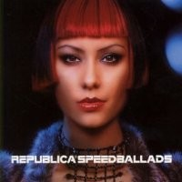 Purchase Republica - Speed Ballads