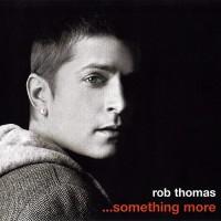 Purchase Rob Thomas - ...Something More (Ep)
