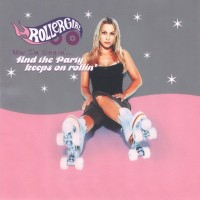 Purchase Rollergirl - And The Party Keeps On Rollin'