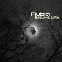 Purchase Rubia - Hablame Luna (Single)