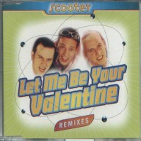 Purchase Scooter - Let Me Be Your Valentine Remixes