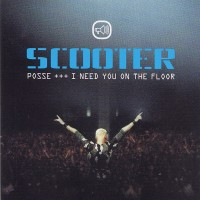 Purchase Scooter - Posse (I Need You On The Floor) UK Release
