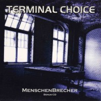 Purchase Terminal Choice - Menschenbrecher (Bonus Cd)