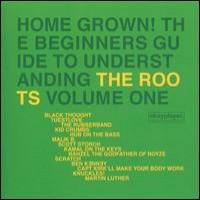 Purchase The Roots - Home Grown! The Beginner's Guide To Understanding The Roots, Vol.1
